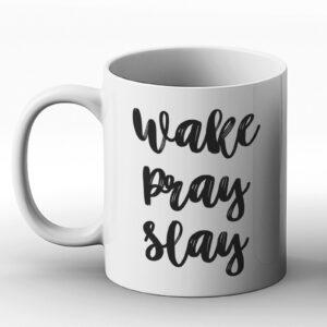 Wake Pray Slay – Printed Mug