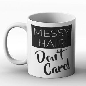 Messy Hair Don't Care – Printed Mug