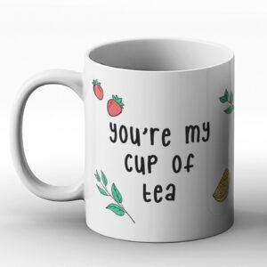 You're My Cup Of Tea – Printed Mug