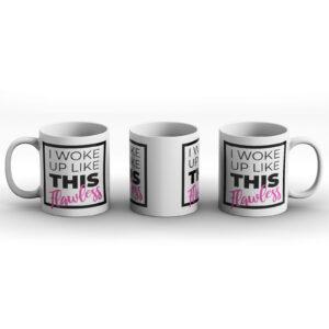 I Woke Up Like This Flawless – Printed Mug