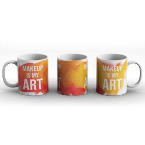 Makeup Is My Art – Printed Mug