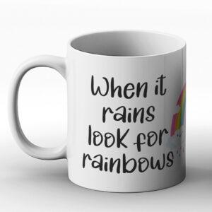 When It Rains Look For Rainbows – Printed Mug