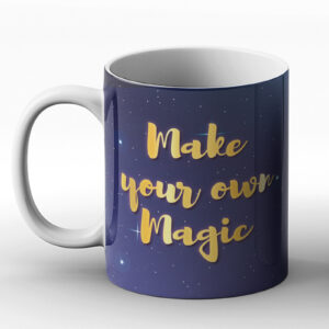 Make Your Own Magic – Printed Mug