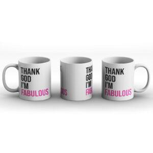 Thank God I'm Fabulous – Printed Mug