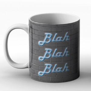 Blah Blah Blah – Printed Mug