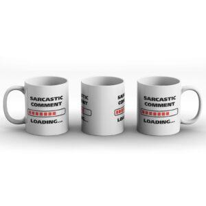 Sarcastic Comment Loading – Printed Mug