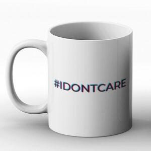 #I DONT CARE – Printed Mug