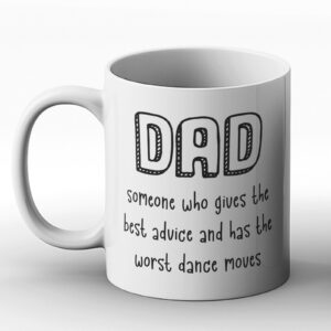Dad: Someone Who Gives The Best Advice – Printed Mug