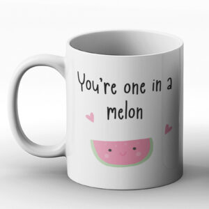 You're One In A Melon – Printed Mug