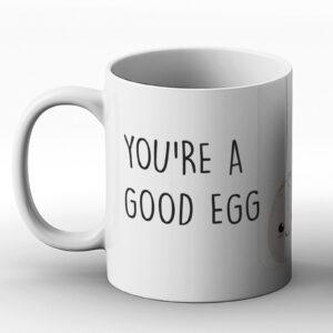 You're A Good Egg, Even Though You're Slightly Cracked – Printed Mug