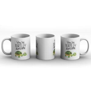 You're TURTLEY Awesome – Printed Mug
