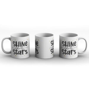 Shine Like The Stars – Printed Mug