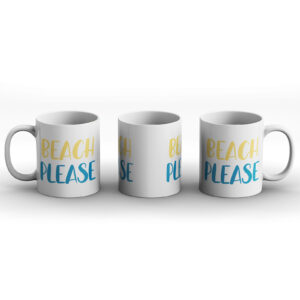 Beach Please – Printed Mug