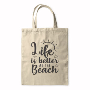 Life Is Better At The Beach – Tote Bag