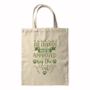 All Friends Must Be Approved By The Cat – Tote Bag