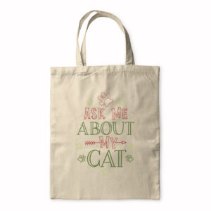 Ask Me About My Cat – Tote Bag