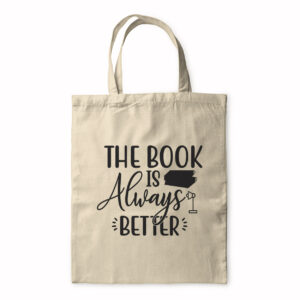 The Book Is Always Better – Tote Bag