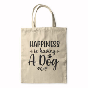 Happiness Is Having A Dog – Tote Bag