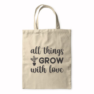 All Things Grow With Love – Tote Bag