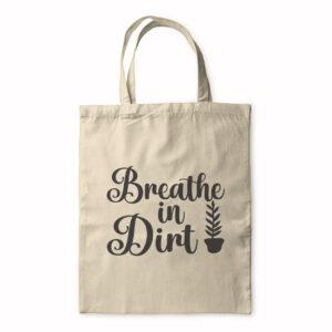 Breathe In Dirt – Tote Bag