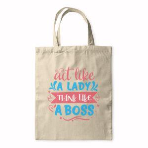 Act Like A Lady Think Like A Boss – Tote Bag