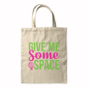 Give Me Some Space – Tote Bag