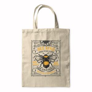 Bee Kind Bee Positive Bee Humble – Tote Bag