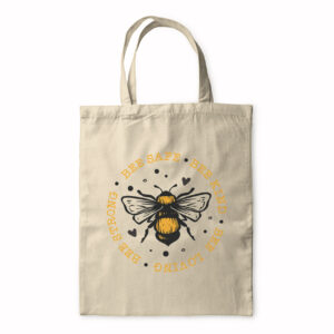 Bee Safe Bee Kind Bee Loving Bee Strong – Tote Bag