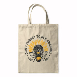 Don't Forget To Bee Awesome – Tote Bag