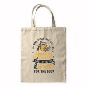Kind Words Are Like Honey – Tote Bag