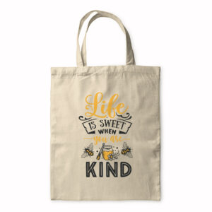Life Is Sweet When You Are Kind – Tote Bag