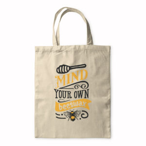 Mind Your Own Beeswax – Tote Bag