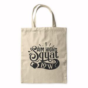 Aim High Squat Low – Tote Bag