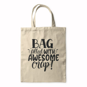 Bag Filled With Awesome Crap – Tote Bag