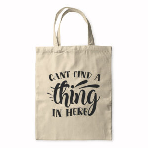 Can't Find A Thing In Here – Tote Bag