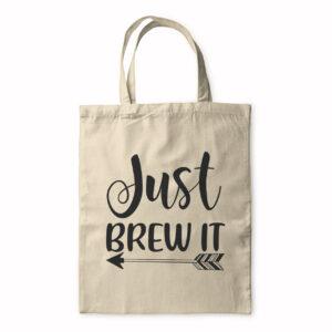 Just Brew It – Tote Bag