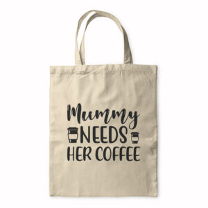 Mummy Needs Coffee – Tote Bag