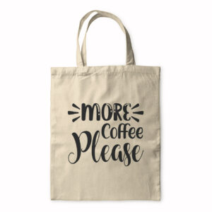 More Coffee Please – Tote Bag