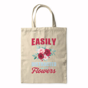 Easily Distracted By Flowers – Tote Bag