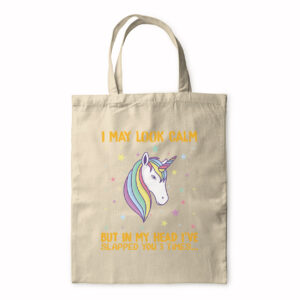 I May Look Calm But In My Head I've Slapped You 3 Times – Tote Bag