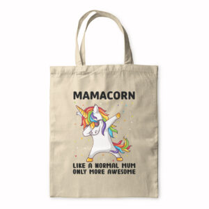 Mamacorn – Like A Normal Mum But More Awesome – Tote Bag