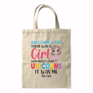 Once Upon A Time There Was A Girl Who Really Loved Unicorns – Tote Bag