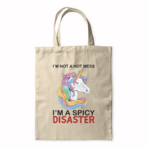 I'm Not A Hot Mess I'm A Spicy Disaster – Tote Bag