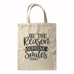 Be The Reason Someone Smiles Today – Tote Bag