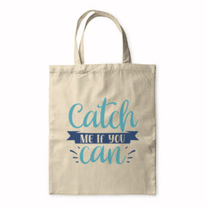 Catch Me If You Can – Tote Bag