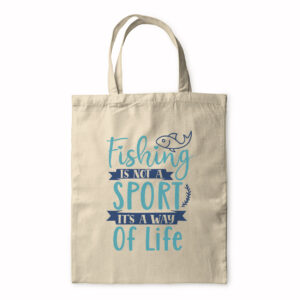 Fishing Is Not A Sport It?S A Way Of Life – Tote Bag