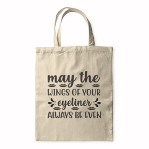 May The Wings Of Your Eyeliner Always Be Even – Tote Bag