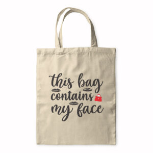 This Bag Contains My Face – Tote Bag