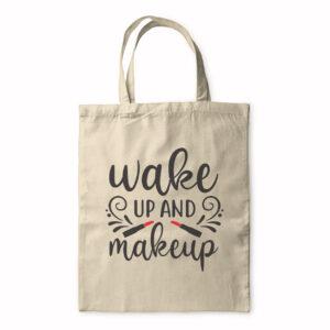 Wake Up And Makeup – Tote Bag