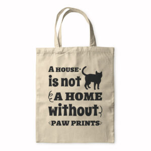 A House Is Not A Home Without Paw Prints – Tote Bag